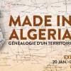MADE IN ALGERIA, GÉNÉALOGIE D'UN TERRITOIRE