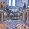 «Algériens de France»:  à l'honneur les talents et les réseaux de la diaspora algérienne qui font bouger les lignes