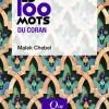 Les 100 mots du Coran de Malek Chebel