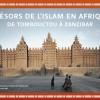 Expositions Trésors de l'islam en Afrique De Tombouctou à Zanzibar