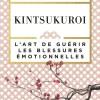 Kintsukuroi,un art japonais ancestral
