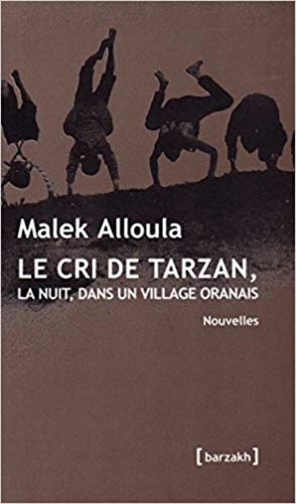 Malek Alloula, place l'humanité par-dessus tout dans « le cri de Tarzan »