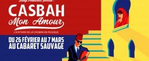 «Casbah mon Amour» du 26 février au 7 mars au Cabaret Sauvage