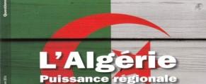 L'Algérie, une puissance régionale de «premier plan» dans le bassin méditerranéen et «influente» en Afrique