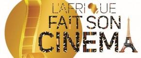 """2E FESTIVAL DE """"L'AFRIQUE FAIT SON CINÉMA"""" DE PARIS"""
